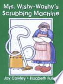 Mrs. Wishy-Washy's Scrubbing Machine