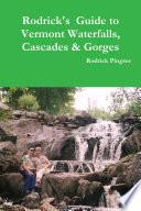 Rodrick s Guide to Vermont Waterfalls  Cascades   Gorges