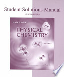 Student Solutions Manual to Accompany Physical Chemistry, Fifth Edition
