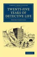 Twenty Five Years of Detective Life