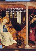 Satire  Veneration  and St  Joseph in Art  c  1300 1550