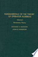 Fundamentals Of The Theory Of Operator Algebras V1