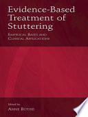 Evidence Based Treatment of Stuttering