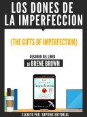Pdf Los Dones De La Imperfeccion (The Gifts Of Imperfection) - Resumen Del Libro De Brene Brown Telecharger