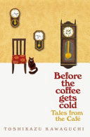 Before the Coffee Gets Cold  Tales from the Caf