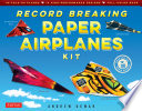 Record Breaking Paper Airplanes Ebook Book