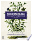 """Pharmacology for Health Professionals eBook"" by Bronwen Bryant, Kathleen Knights, Andrew Rowland, Shaunagh Darroch"