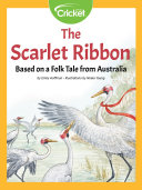 The Scarlet Ribbon  Based on a Folk Tale from Australia