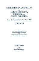 Free African Americans of North Carolina, Virginia, and South Carolina from the Colonial Period to about 1820 ebook