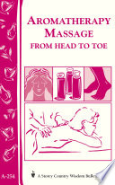 Aromatherapy Massage From Head To Toe Book PDF