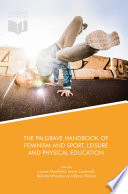 The Palgrave Handbook Of Feminism And Sport Leisure And Physical Education