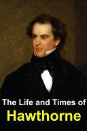 The Life and Times of Nathaniel Hawthorne [Pdf/ePub] eBook
