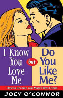 I Know You Love Me  But Do You Like Me  Book