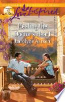 Healing the Doctor s Heart Book