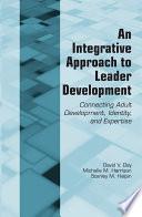 An Integrative Approach to Leader Development
