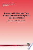 Bayesian Multivariate Time Series Methods for Empirical Macroeconomics