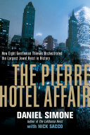 Pdf The Pierre Hotel Affair: How Eight Gentleman Thieves Orchestrated the Largest Jewel Heist in History Telecharger