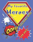 My Favorite Heroes Coloring Book for Kids