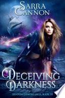 Deceiving Darkness