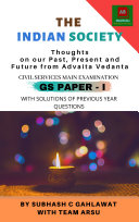 THE INDIAN SOCIETY  Thoughts on our Past  Present and Future from Advaita Vedanta