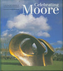 Celebrating Moore: Works from the Collection of the Henry ...