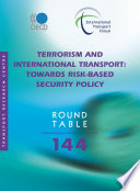 ITF Round Tables Terrorism and International Transport Towards Risk based Security Policy