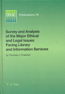 Survey and Analysis of the Major Ethical and Legal Issues Facing Library and Information Services