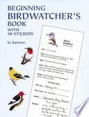 Beginning Birdwatcher's Book  : With 48 Stickers