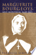 Marguerite Bourgeoys And Montreal 1640 1665