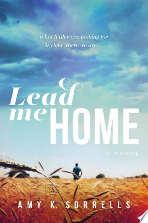 Download Lead Me Home Free Books - Dlebooks.net