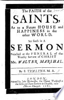The Faith Of The Saints As To A Future Home And Happiness In The Other World A Sermon On 2 Cor V 1 Preached At The Funeral Of W Marshal