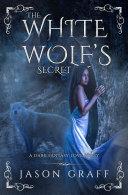 The White Wolf s Secret