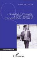 Le regard de l'étranger : altérité, minorités et devenir révolutionnaire Pdf/ePub eBook