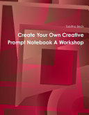 Create Your Own Creative Prompt Notebook A Workshop