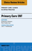 Primary Care ENT, An Issue of Primary Care: Clinics in Office Practice,