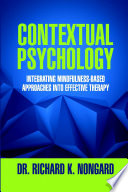 Contextual Psychology Integrating Mindfulness Based Approaches Into Effective Therapy Book PDF
