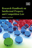 Research Handbook on Intellectual Property and Competition Law Book