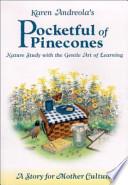 Karen Andreola's Pocketful of Pinecones