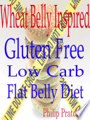 Wheat Belly Inspired Gluten Free Low Carb Flat Belly Diet