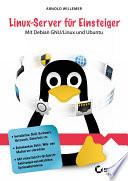 Linux-Server für Einsteiger  : Mit Debian GNU/Linux und Ubuntu