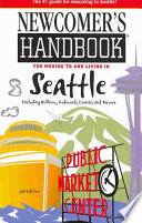 Newcomer s Handbook for Moving to and Living in Seattle