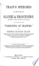 Train's Speeches in England, on Slavery and Emancipation