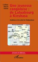 Une jeunesse congolaise : de Luluabourg à Kinshasa Pdf/ePub eBook