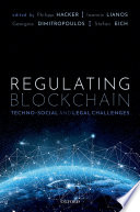 """Regulating Blockchain: Techno-Social and Legal Challenges"" by Ioannis Lianos, Philipp Hacker, Stefan Eich, Georgios Dimitropoulos"