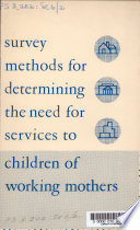 Survey Methods for Determining the Need for Services to Children of Working Mothers