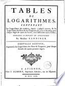 Tables de logarithmes, contenant les logarithmes des nombres, depuis 1 jusqu'a 102100, & les logarithmes des sinus & des tangentes, de 10 en 10 secondes, pour chaque degre du quart de cercle, avec differentes autres tables, publiees ci-devant en Angleterre par ... Gardiner