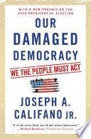Our Damaged Democracy Book PDF