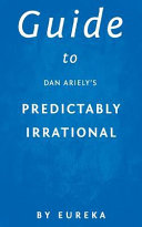 Guide to Dan Ariely's Predictably Irrational