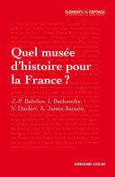 Quel musée d'histoire pour la France ?