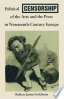 Political Censorship of the Arts and the Press in Nineteenth Century